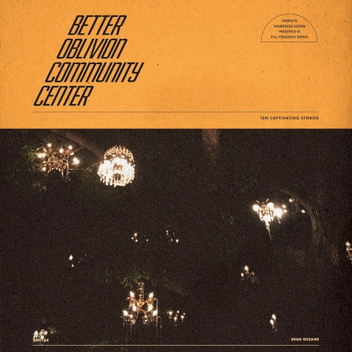 "Better Oblivion Community Center: ""Didn't Know What I Was In For"""