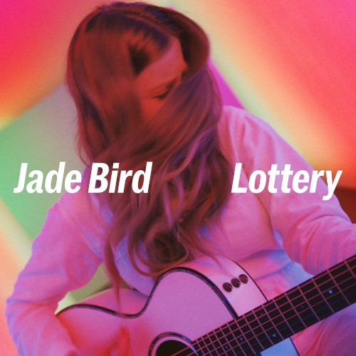 "Jade Bird: ""Lottery"""