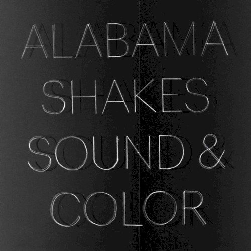 "Alabama Shakes: ""Sound & Color"""