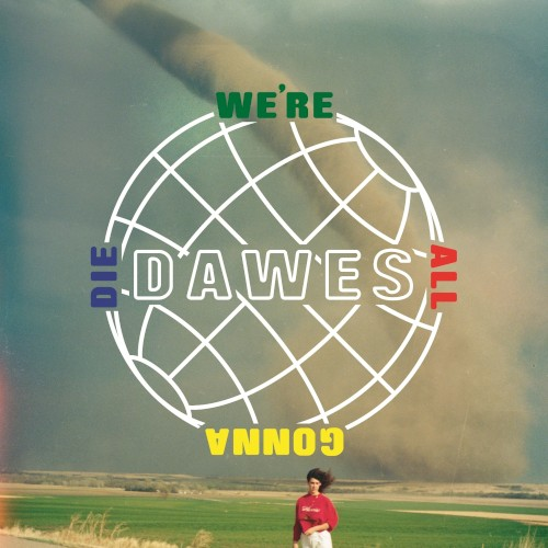 "Dawes: ""When the Tequila Runs Out"""