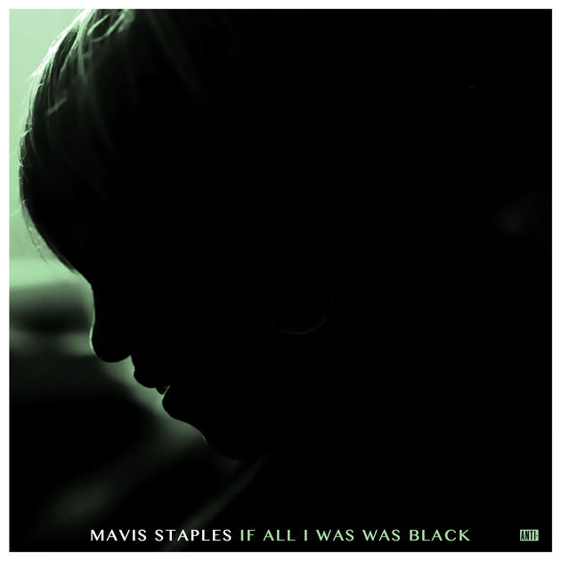 "Mavis Staples: ""If All I Was Was Black"""
